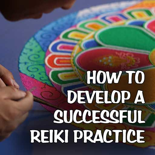 How to Develop A Successful Reiki Practice