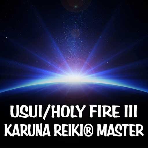 Holy Fire II Karuna Reiki® Master