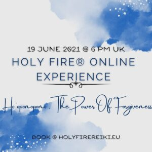 Holy Fire® OnlinE Experience Ho oponopono - 19 June 2021