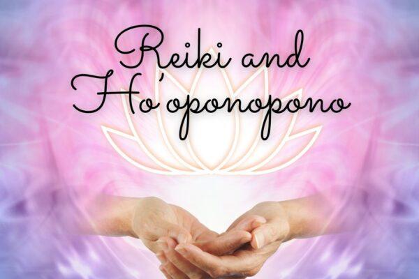 Reiki and Ho'oponopono